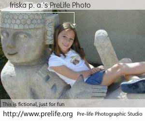 friska p. a.'s PreLife Photo