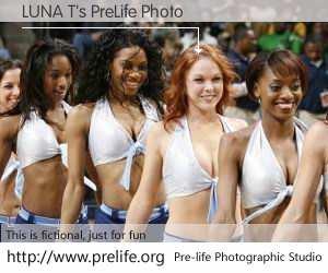 LUNA T's PreLife Photo