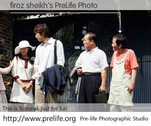 firoz sheikh's PreLife Photo